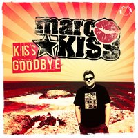 Kiss Goodbye — Marc Kiss