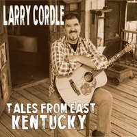 Tales from East Kentucky — Larry Cordle
