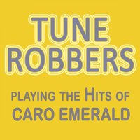 Tune Robbers Playing the Hits of Caro Emerald — Tune Robbers
