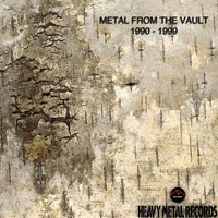 Metal from the Vault: 1990-1999 — сборник