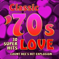 Classic 70s Love - 30 Super Hits — Count Dee's Hit Explosion