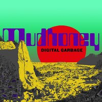 Digital Garbage — Mudhoney