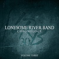 Chronology, Vol. Three — Lonesome River Band