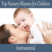 Top Nursery Rhymes for Children - Instrumental — Baby Lullaby, Songs For Children