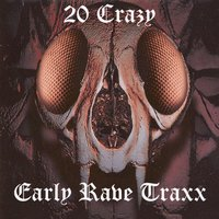 20 Crazy Early Rave Traxx — сборник