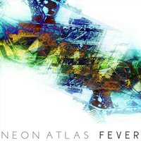 Fever — Neon Atlas