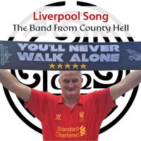 Liverpool Song — The Band from County Hell
