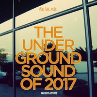 The Underground Sound of  2017 — сборник