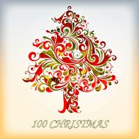 100 Christmas - The Best Christmas Songs — сборник
