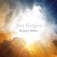 Just Forgive — Joyce Wilber
