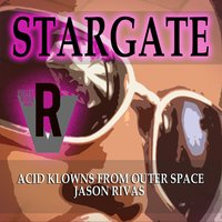 Stargate — Acid Klowns From Outer Space, Jason Rivas
