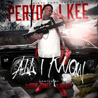 All I Know — Peryon J Kee