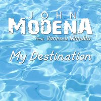My Destination — John Modena