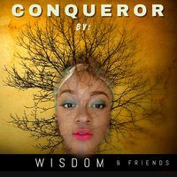 Conqueror by Wisdom & Friends — сборник