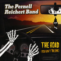 The Road (You Ain't the One) — The Pernell Reichert Band