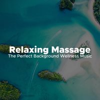 Relaxing Massage: The Perfect Background Wellness Music to Massage, Spa and Meditation — Smart Study