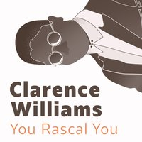 You Rascal You — Ethel Waters, Clarence Williams, James P. Johnson, Dick Robertson, Clarence Todd, Eva Taylor