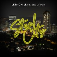 Steel City — Let's Chill