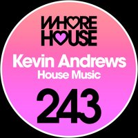 House Music — Kevin Andrews