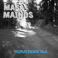Sorateiden Taa — Masa Mainds