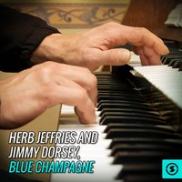 Herb Jeffries and Jimmy Dorsey, Blue Champagne — сборник