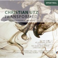 Grenzenlos - Christian Utz: Transformed - Music for Asian and Western Instruments 2001-2006 — Simeon Pironkoff, ensemble on_line vienna, Christian Utz, Christian Utz|Simeon Pironkoff|ensemble on_line vienna
