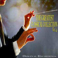 The Greatest Classical Collection Vol. 4 - Original Recordings — сборник