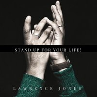 Stand up for Your Life — Lawrence Jones