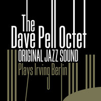 Original Jazz Sound: Plays Irving Berlin — The Dave Pell Octet