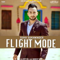 Flight Mode — Sukh Sukhwinder