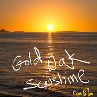 Gold Oak Sunshine — Dom Fallon