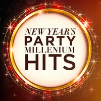 New Year's Party Millenium Hits — Happy New Year, New Year's Eve Playlist, The New Year Hit Makers