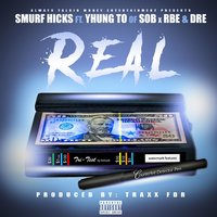 Real — Dre, Smurf Hicks, Yhung TO
