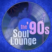 The 90s Soul Lounge — The Soul Lounge Project