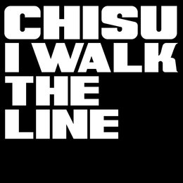 I Walk The Line — Chisu