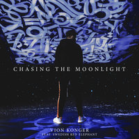 Chasing the Moonlight — Vion Konger, Swedish Red Elephant