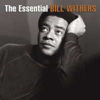 The Essential Bill Withers — Bill Withers