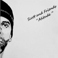 Scott And Friends / Atitude — Scott