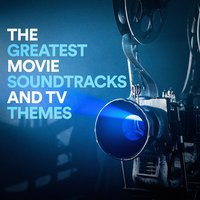 The Greatest Movie Soundtracks and TV Themes — Temas de Series de Televisión, Música de Series