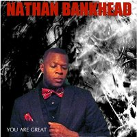 You Are Great — Nathan Bankhead