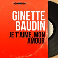 Je t'aime, mon amour — Ginette Baudin, Jacques-Henry Orchestra