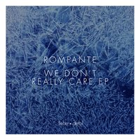 We Don't Really Care EP — Rompante