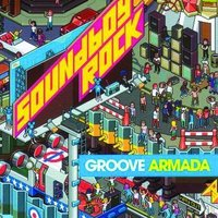 Soundboy Rock — Groove Armada
