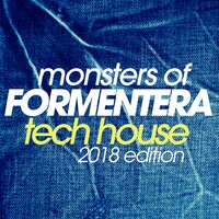 Monsters of Formentera Tech House 2018 Edition — сборник