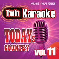 Twin Karaoke: Today's Country Vol. 11 - Karaoke + Vocal Version — Karaoke Star Explosion