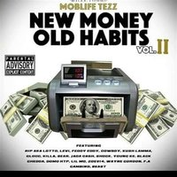 New Money Old Habits, Vol. 2 — Moblife Tezz