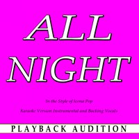 All Night (In the Style of Icona Pop) — Playback Audition