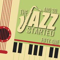 And So... The Jazz Started / Fifty-One — сборник