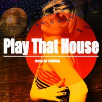 Play That House — сборник