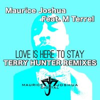 Love is Here to Stay — Maurice Joshua, Terry Hunter, M. Terrel